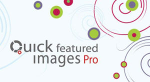 Download free Quick Featured Images Pro v9.2.0 – WordPress Plugin