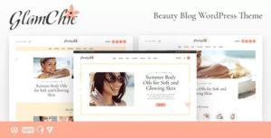 Download free GlamChic v1.0.2 – Beauty Blog & Online Magazine Theme