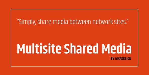 Download free WordPress Multisite Shared Media v1.3.1