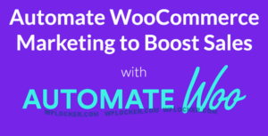 Download free AutomateWoo v4.9.6 + Addons