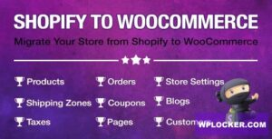 Download free Import Shopify to WooCommerce v1.0.9.6