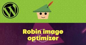 Download free Robin Image Optimizer Pro v1.4.5 – WordPress Plugin