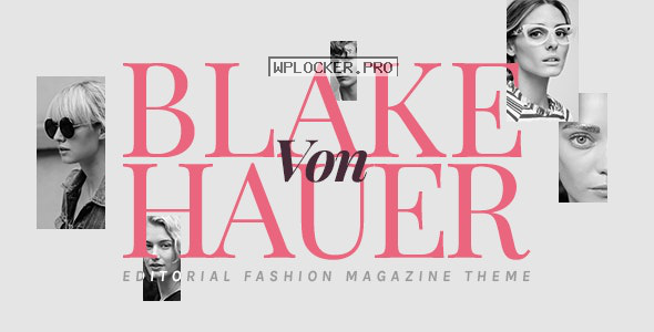Blake von Hauer v5.1 – Editorial Fashion Magazine Theme