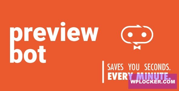 Download free PreviewBot v1.3.0 – See your changes in Realtime