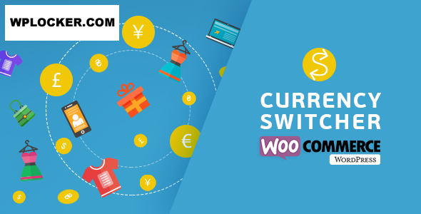Download free WooCommerce Currency Switcher v2.3.2