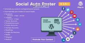 Social Auto Poster v3.9.1 – WordPress Plugin