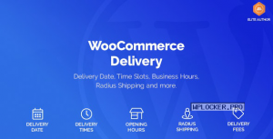 WooCommerce Delivery v1.1.5.1 – Delivery Date & Time Slots