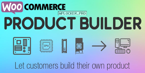 WooCommerce Product Builder v2.0.5.4 – Custom PC Builder