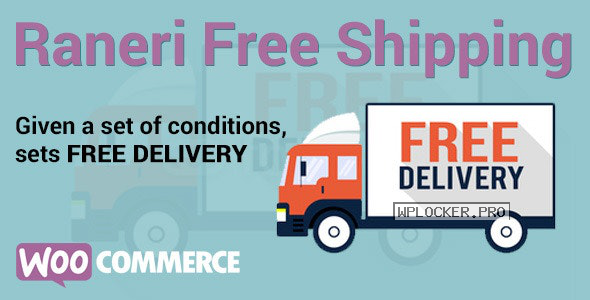 Conditional Free Shipping v2.0.2 – WooCommerce Plugin