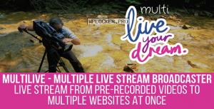 MultiLive v1.0.9 – Multiple Live Stream Broadcaster Plugin for WordPress