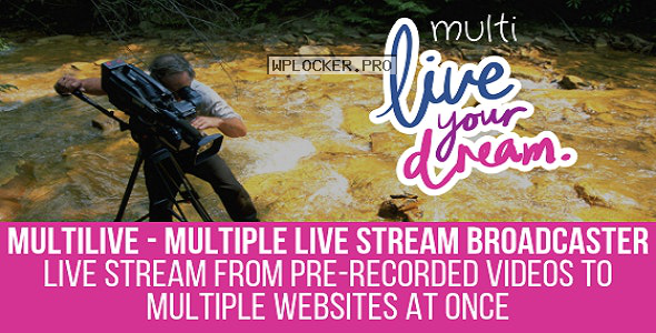 MultiLive v1.0.9 – Multiple Live Stream Broadcaster Plugin for WordPress