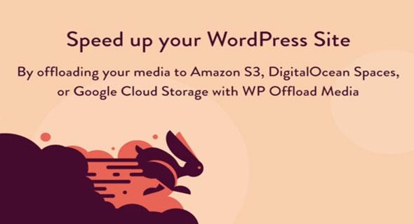 WP Offload Media v2.5.1 – Speed UP Your WordPress Site