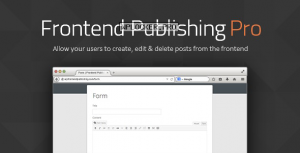 Frontend Publishing Pro v3.11.0 – WordPress Post Submission Plugin