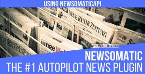 Newsomatic v3.0.5 – Automatic News Post Generator