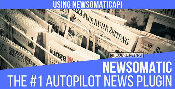 Newsomatic v3.0.5 – Automatic News Post Generator