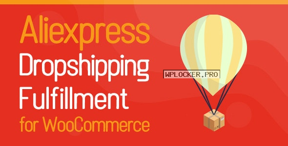 Aliexpress Dropshipping and Fulfillment for WooCommerce v1.0.4.1