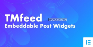 TMfeed v1.0 – WordPress Embeddable Post Widgets For Elementor